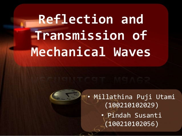 Reflection and Transmission of Mechanical Waves