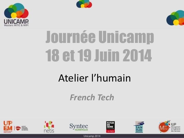 Atelier l'humain French Tech Journée Unicamp 18 et 19 Juin 2014