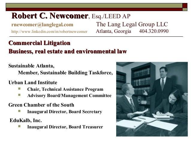 1 Robert C. NewcomerRobert C. Newcomer, Esq./LEED AP rnewcomer@langlegal.com The Lang Legal Group LLC http://www.linkedin....