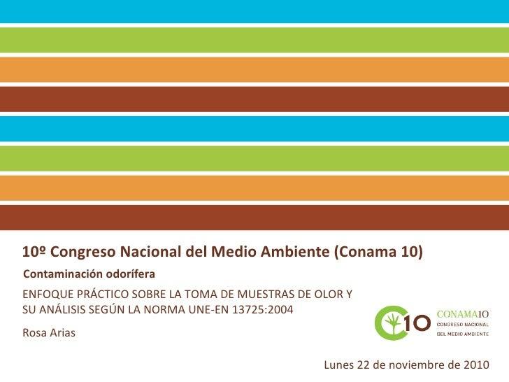 10º Congreso Nacional del Medio Ambiente (Conama 10)   Contaminación odorífera Lunes 22 de noviembre de 2010 ENFOQUE PRÁCT...