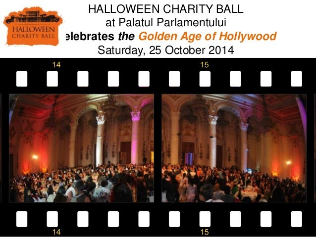HALLOWEEN CHARITY BALL at Palatul Parlamentului Celebrates the Golden Age of Hollywood Saturday, 25 October 2014