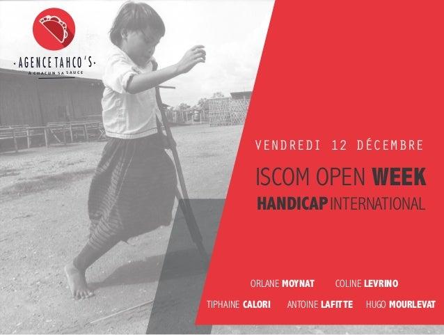 VENDREDI 12 DÉCEMBRE  ISCOM OPEN WEEK  HANDICAP INTERNATIONAL  ORLANE MOYNAT COLINE LEVRINO  TIPHAINE CALORI ANTOINE LAFIT...