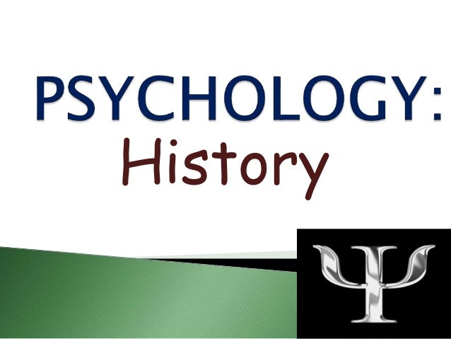 history of phychology Psy 310 history of psychology paper[1] - download as word doc (doc), pdf file (pdf), text file (txt) or read online.