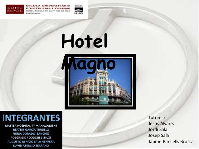 Hotel Magno Tutores: Jesús Álvarez Jordi Sala Josep Sala Jaume Bancells Brossa