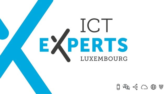 • • ICT Experts Luxembourg 2016