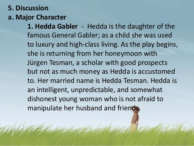 era of sacrifice in hedda gabler english literature essay Free papers and essays on henrik ibsen  we provide free model essays on literature: shakespeare, henrik ibsen such as the lady from the seas and hedda gabler he.