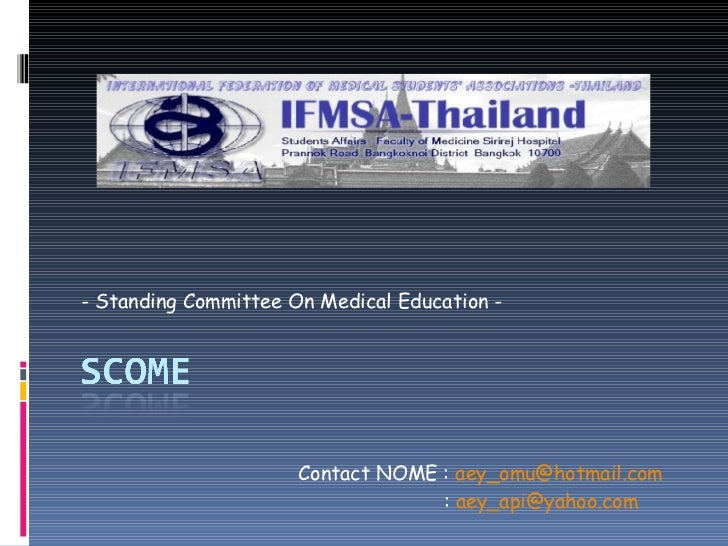 - Standing Committee On Medical Education - Contact NOME :  [email_address] :  [email_address]