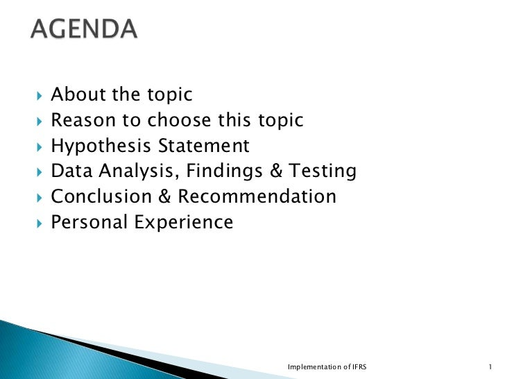 About the topic<br />Reason to choose this topic<br />Hypothesis Statement<br />Data Analysis, Findings & Testing<br />Con...