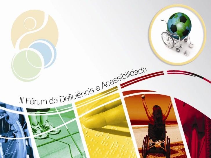 III Forum sobre Deficiencia e Acessibilidade - Fortaleza