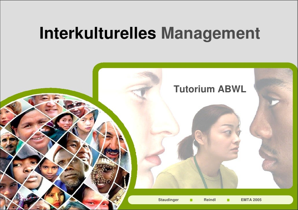 Interkulturelles Management                        Tutorium ABWL                   Staudinger   Reindl   EMTA 2005