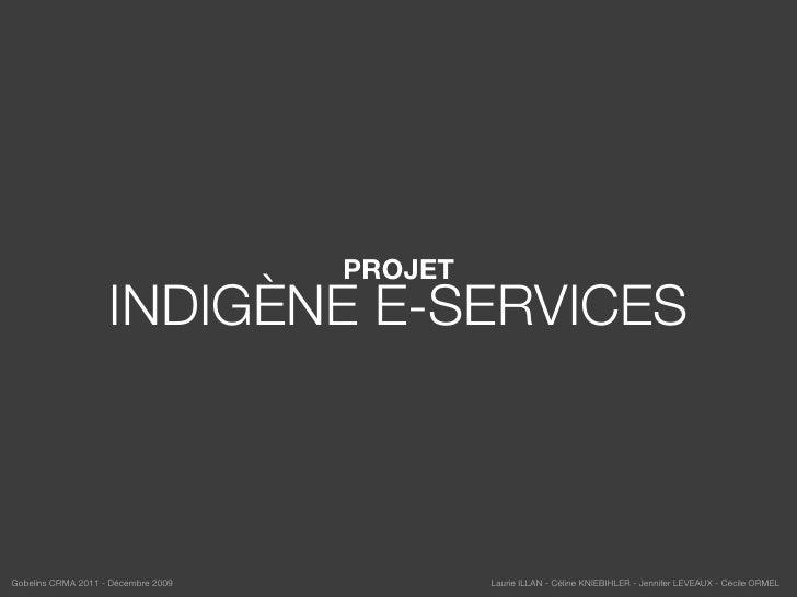 PROJET INDIGÈNE E-SERVICES    STRATÉGIEDE COMMUNICATION                                     PROJET                    INDI...