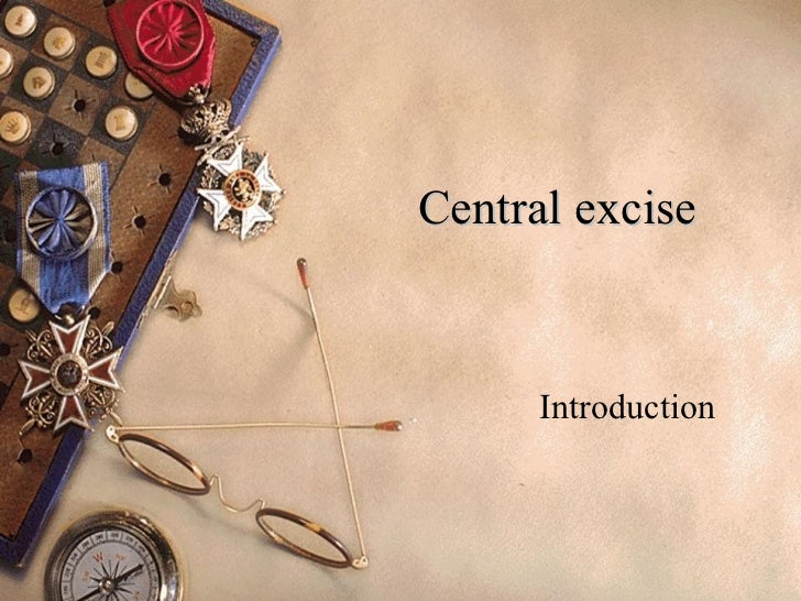 Central excise Introduction