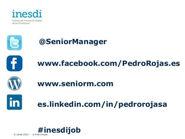 @SeniorManager                    www.facebook.com/PedroRojas.es                    www.seniorm.com                    es....