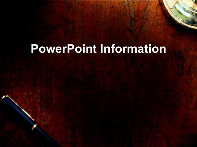 PowerPoint Information
