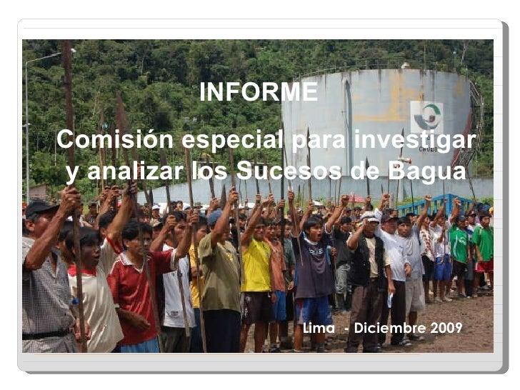 Lima  - Diciembre 2009 INFORME  Comisión especial para investigar y analizar los Sucesos de Bagua