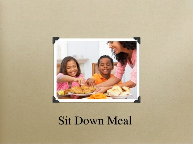 Sit Down Meal