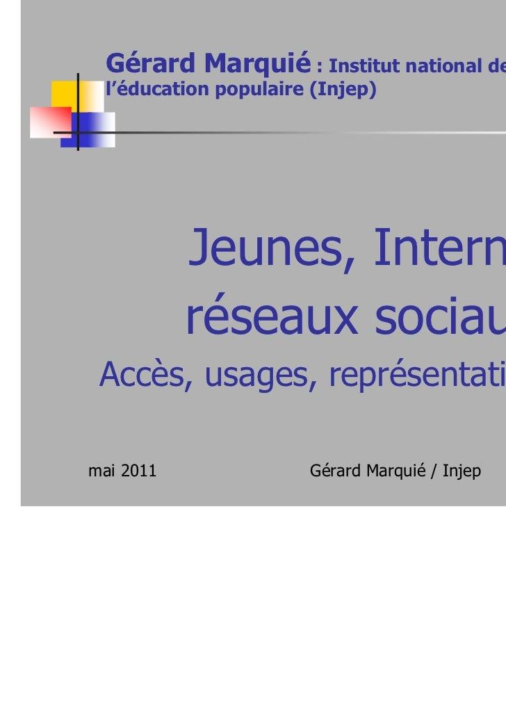 Gérard Marquié : Institut national de la jeunesse et de l'éducation populaire (Injep)           Jeunes, Internet,         ...