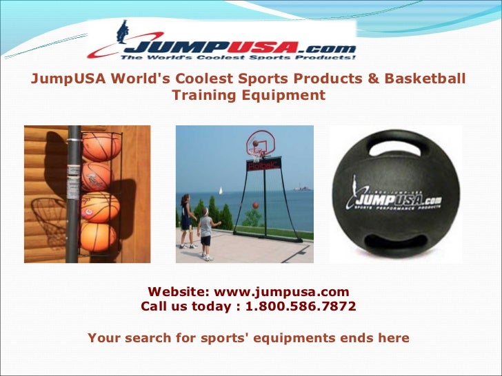 JumpUSA Worlds Coolest Sports Products & Basketball               Training Equipment              Website: www.jumpusa.com...