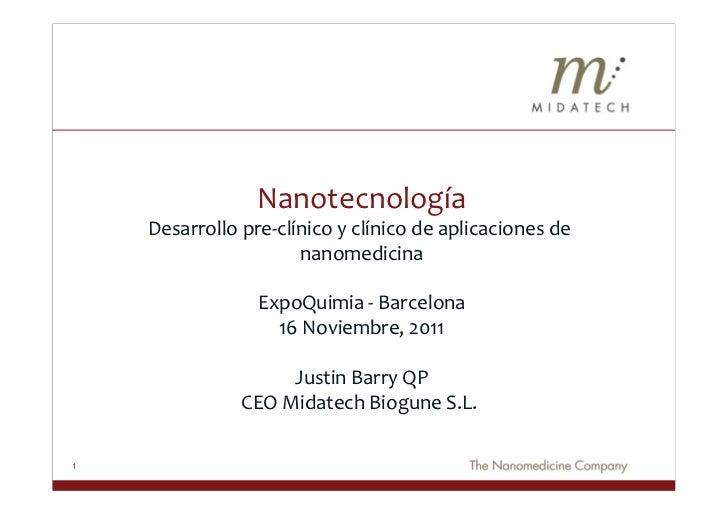 Nanotecnología     Desarrollo pre-‐clínico y clínico de aplicaciones de                             nanom...