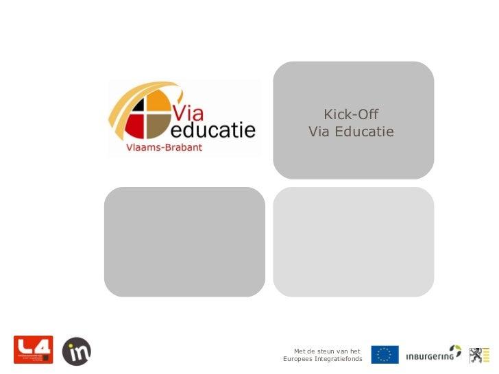 Ppt kick off_via_educatie_19092012