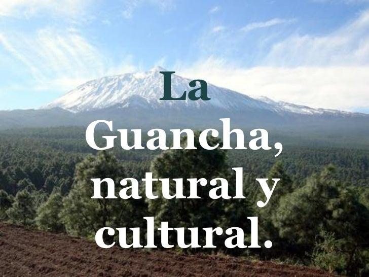 LaGuancha,natural ycultural.