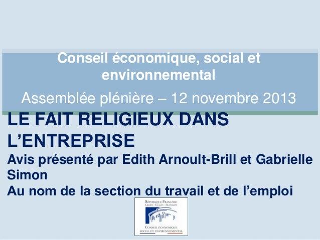 Conseil économique, social et environnemental  Assemblée plénière – 12 novembre 2013  LE FAIT RELIGIEUX DANS L'ENTREPRISE ...