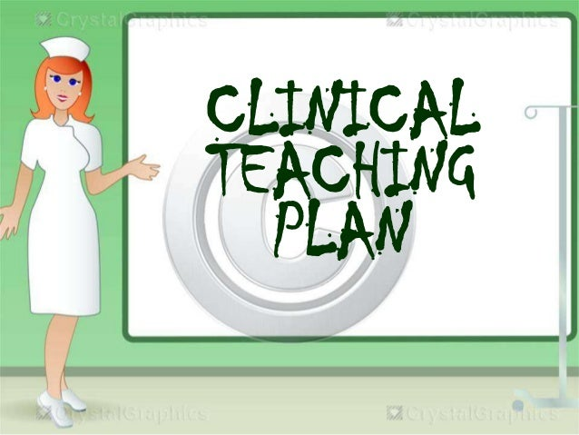 CLINICAL TECHING PLAN