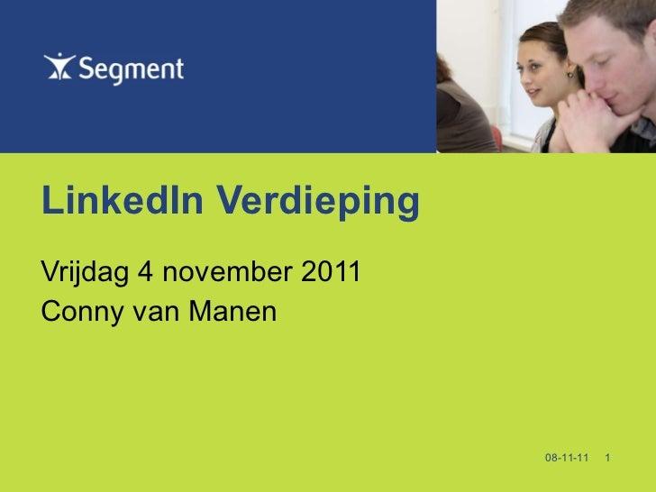 LinkedIn Verdieping Vrijdag 4 november 2011 Conny van Manen