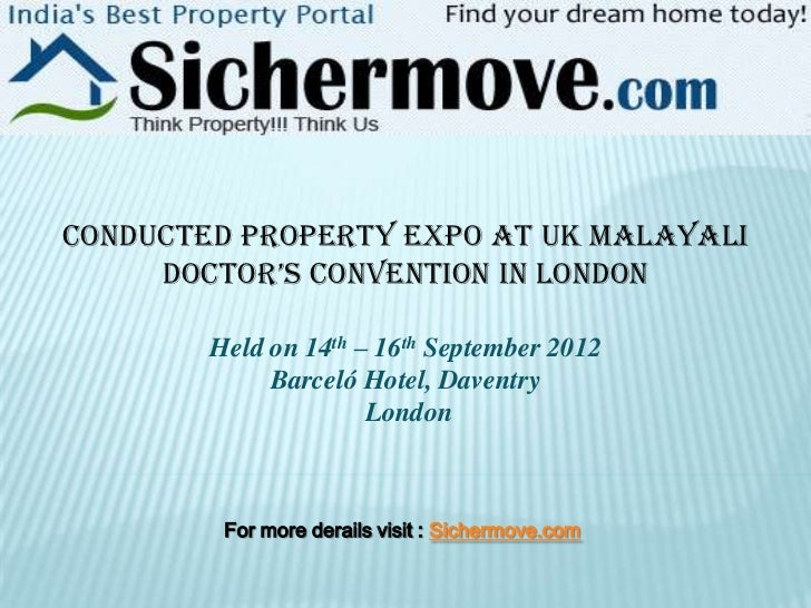 conducted property expo at UK Malayali     Doctor's convention in LonDon        Held on 14th – 16th September 2012        ...
