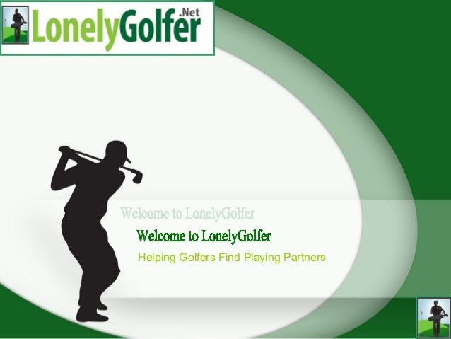 No Need to Play Golf Alone Anymore, Find a Golf Partner Today