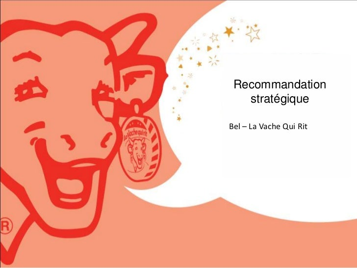 Recommandation   stratégiqueBel – La Vache Qui Rit
