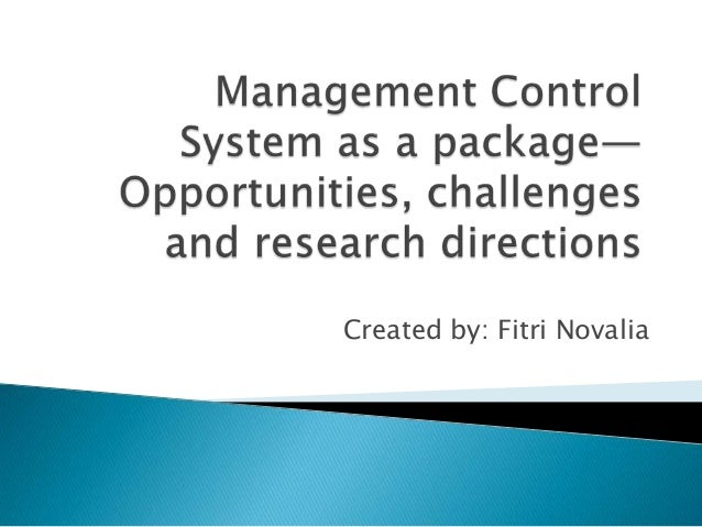 management control systems as a package This qualitative case study examines the emergence of mcs package we apply the mcs package framework of [malmi, t and brown, da (2008) management control.