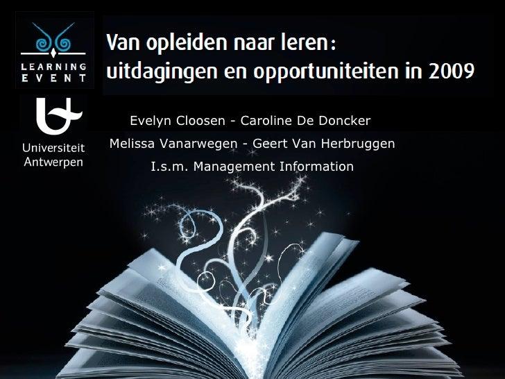 Evelyn Cloosen - Caroline De Doncker  Melissa Vanarwegen - Geert Van Herbruggen I.s.m. Management Information