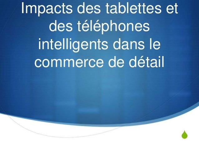 S  Impacts des tablettes et  des téléphones  intelligents dans le  commerce de détail