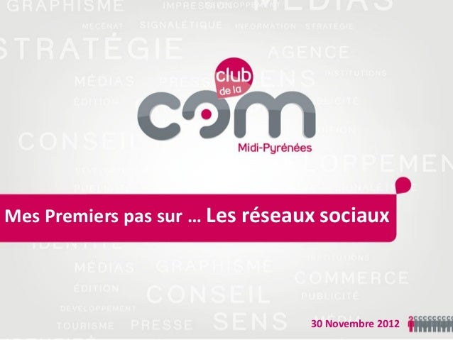 Mes Premiers pas sur … Les réseaux sociaux                                 30 Novembre 2012
