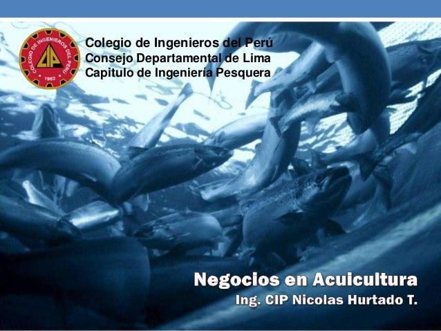 Colegio de Ingenieros del Perú Consejo Departamental de Lima Capitulo de Ingeniería Pesquera