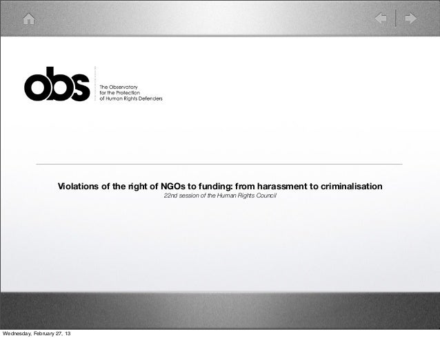 Violations of the right of NGOs to funding: from harassment to criminalisation                                            ...