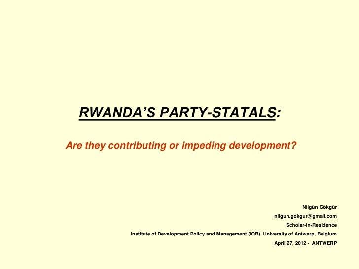 Ppt nilgun gokgur rwanda's party statals- april 27 2012