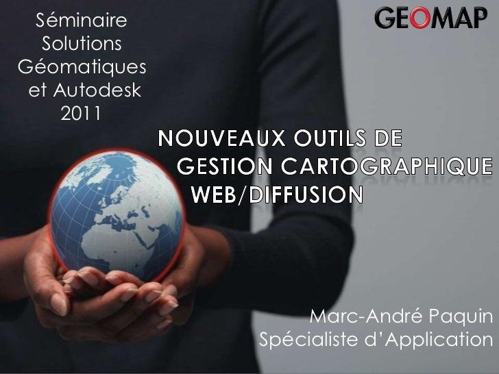 Séminaire   SolutionsGéomatiques    Bilan 2007– du 29 au 31 janvier 2008                 Bilan 2007 et Autodesk      2011 ...
