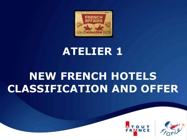 ATELIER 1 NEW FRENCH HOTELS CLASSIFICATION AND OFFER