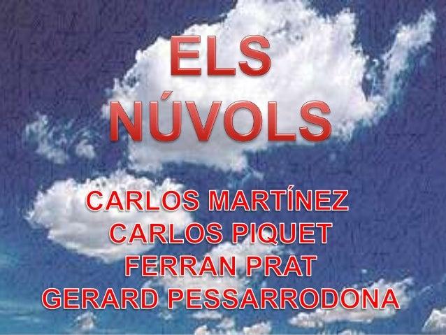 NÚVOLO Un núvol és una regió de latmosfera lliure on té lloc la condensació del vapor daigua contingut en laire. Es distin...