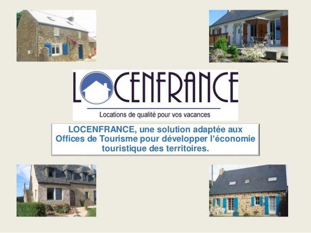LOCENFRANCE, une solution adaptée aux Offices de Tourisme pour développer l'économie touristique des territoires.
