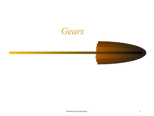 Gears Mechanical Engineering Dept.   1