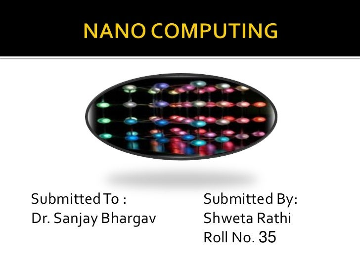 Ppt of nanocomputing