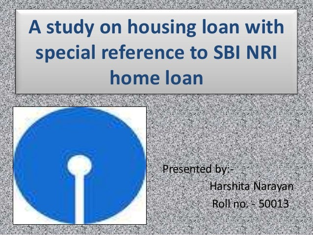 sbi nri home loan for clg presentation(final)