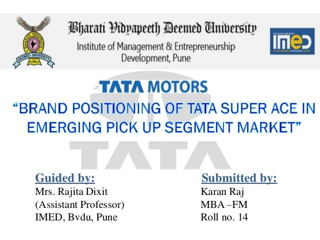 ppt on tata ace Tata motors share price today, tata motors stock price, tata motors bse/nse live share price, stock performance, stock quotes, charts & more on the economic times.