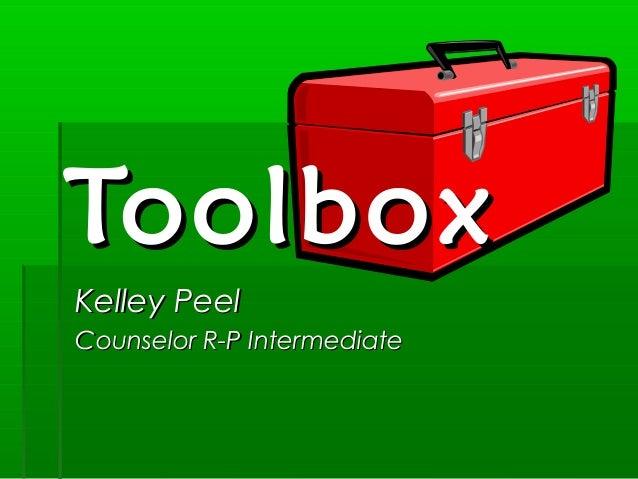 Kelley PeelKelley PeelCounselor R-P IntermediateCounselor R-P IntermediateToolboxToolbox