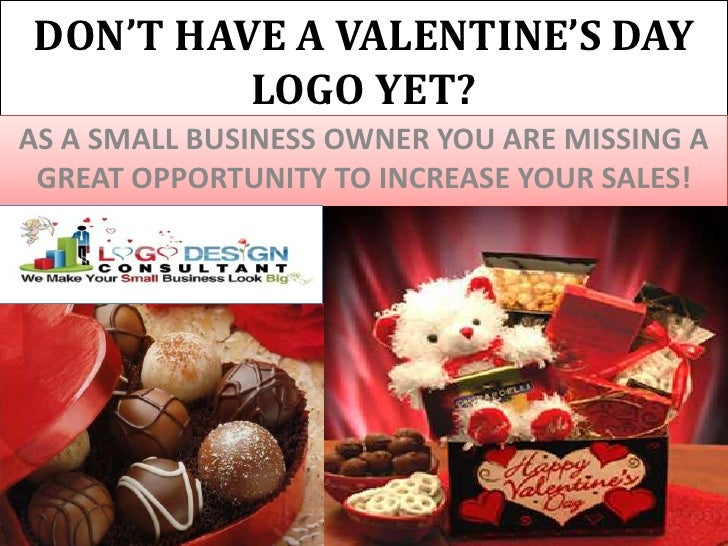 DON'T HAVE A VALENTINE'S DAY LOGO YET?<br />AS A SMALL BUSINESS OWNER YOU ARE MISSING A GREAT OPPORTUNITY TO INCREASE YOUR...
