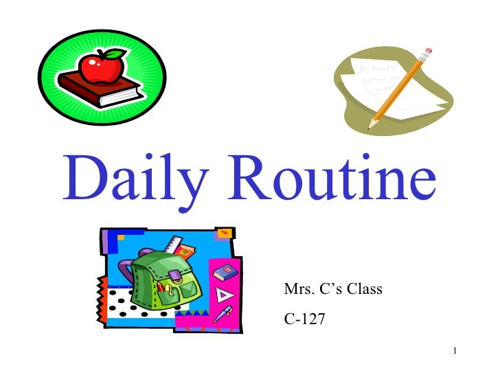 Daily Routine Mrs. C's Class C-127