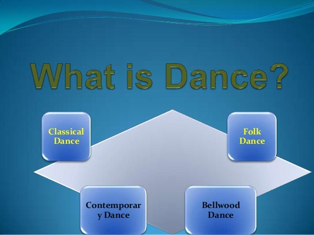 Classical Dance Folk Dance Contemporar y Dance Bellwood Dance